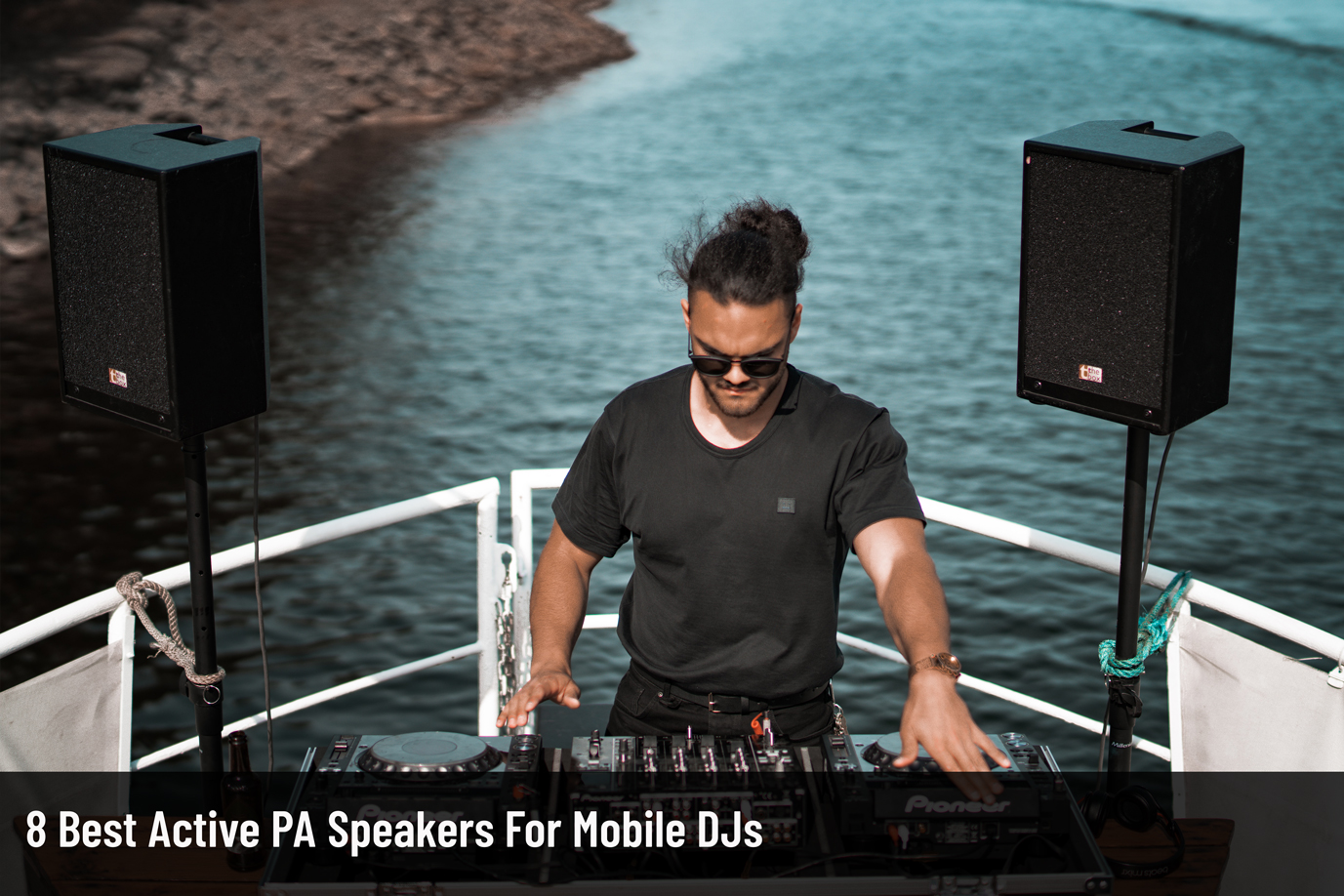 8 Best Active PA Speakers For Mobile DJs